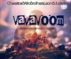 Cheestos X Afro Brotherz - Vava Voom ft Juziee & Leon Lee